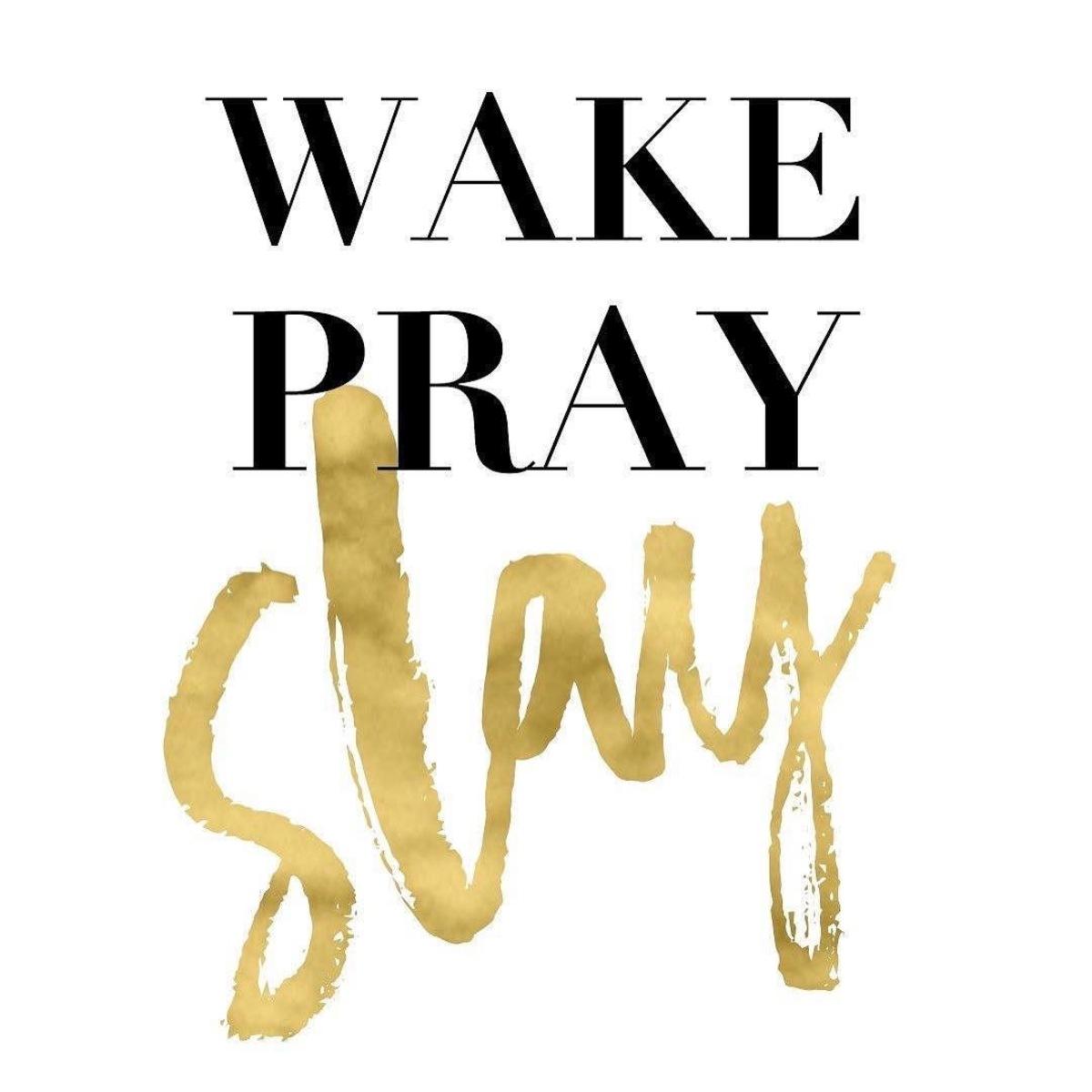 Wake, Pray, Slay